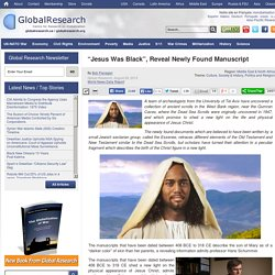 """Jesus Was Black"", Reveal Newly Found Manuscript"
