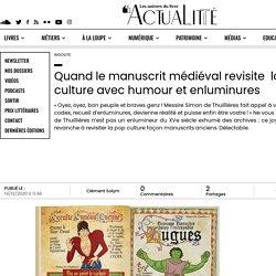 Quand le manuscrit médiéval revisitela pop culture avec humour et enluminures