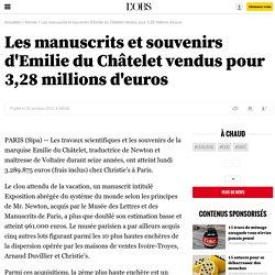 Les manuscrits et souvenirs d'Emilie du Châtelet vendus pour 3,28 millions d'euros - 30 octobre 2012