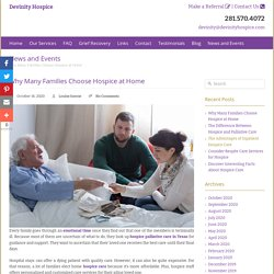 Why Many Families Choose Hospice at Home
