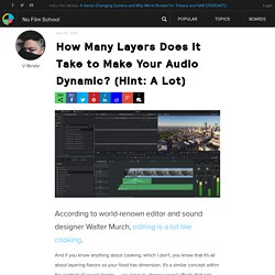 How Many Layers Does It Take to Make Your Audio Dynamic? (Hint: A Lot)