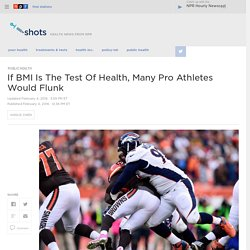 Many NFL Players Are Obese, Based On Their BMI