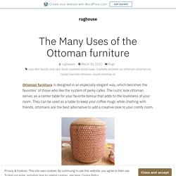 The Many Uses of the Ottoman furniture