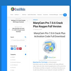 ManyCam Pro 7.0.6 Crack + Activation Code Torrent Download