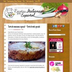 Tarta de manzanas especial – Torta di mele speciale – Recetas italianas, recetas de cocina italiana en espanol
