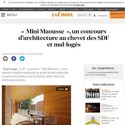 «Mini Maousse», un concours d'architecture au chevet des SDF et mal-logés