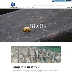 Map Kit in iOS 7 iOS 7 has brought a fresh new...