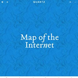 Map of the Internet — Quartz