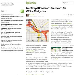MapDroyd Downloads Free Maps for Offline Navigation - Maps - Lifehacker