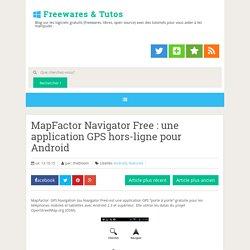MapFactor Navigator Free : une application GPS hors-ligne pour Android