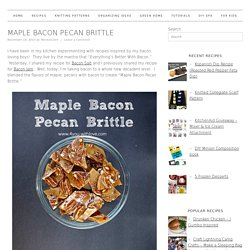 Maple Bacon Pecan Brittle - 4 You With Love