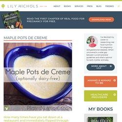 Maple Pots de Creme - Lily Nichols RDN