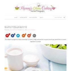 Maple Vinaigrette - Mommy's Home Cooking