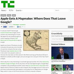 Apple Gets A Mapmaker. Where Does That Leave Google?