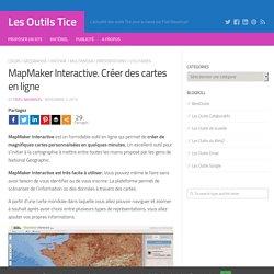 MapMaker Interactive. Créer des cartes en ligne – Les Outils Tice