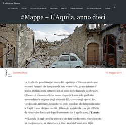 #Mappe - L'Aquila, anno dieci - La Balena Bianca