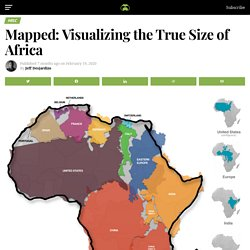 Mapped: Visualizing the True Size of Africa
