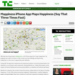 Mappiness iPhone App Maps Happiness (Say That Three Times Fast)