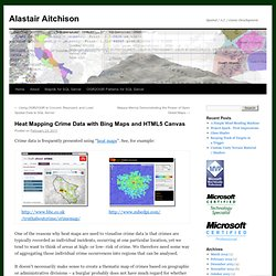 Heat Mapping Crime Data with Bing Maps and HTML5 Canvas | Alastair Aitchison