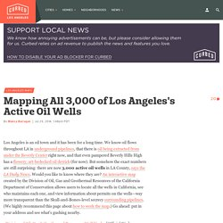 Mapping All 3,000 of Los Angeles's Active Oil Wells