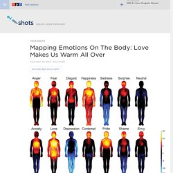 Mapping Emotions On The Body: Love Makes Us Warm All Over : Shots - Health News