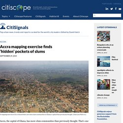 Accra mapping exercise finds 'hidden' pockets of slums