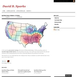 Mapping Public Opinion: A Tutorial « David B. Sparks