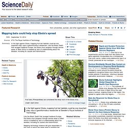 SCIENCE DAILY 10/09/14 Mapping bats could help stop Ebola's spread