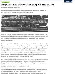 Mapping The Newest Old Map Of The World