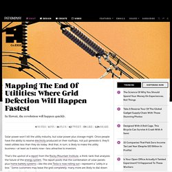 Mapping The End Of Utilities: Where Grid Defection Will Happen Fastest