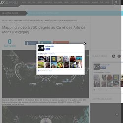 Mapping vidéo à 360 degrés au Carré des Arts de Mons (Belgique)