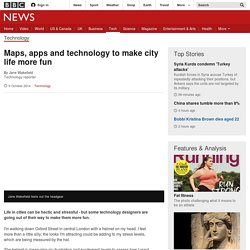 Maps, apps and technology to make city life more fun