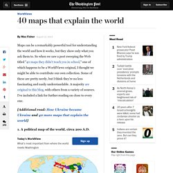 40 maps that explain the world