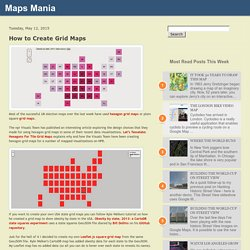 Maps Mania: How to Create Grid Maps