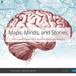 Maps, Minds, and Stories