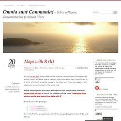 Maps with R (II) « Omnia sunt Communia!