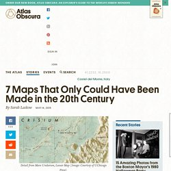 7 Maps That Only Could Have Been Made in the 20th Century