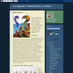 Los mapuches: Religión Mapuche