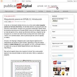Publicar en Digital: Maquetando poesía en EPUB (1): Introducción