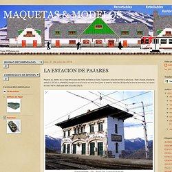 MAQUETAS & MODELOS: LA ESTACION DE PAJARES
