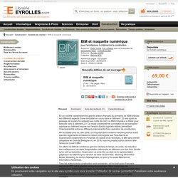 BIM et maquette numérique - E. Lebègue, O. Celnik, Collectif...