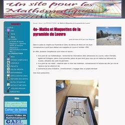 4e- Maths et Maquettes de la pyramide du Louvre - Les mathématiques au collège Anne Frank