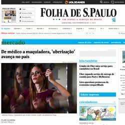 De médico a maquiadora, 'uberização' avança no país - 27/03/2016 - Mercado