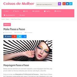 Maquiagem - Make Passo a Passo - Coisas de Mulher