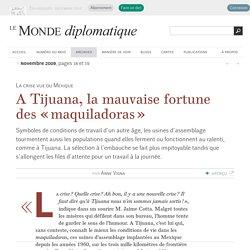 A Tijuana, la mauvaise fortune des « maquiladoras », par Anne Vigna