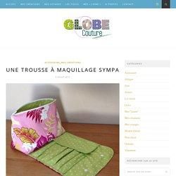 Tuto trousse à maquillage, blog voyage et coutureGlobe Couture, le blog d'une passionnée de couture et de voyages