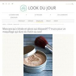 Maquillage longue-tenue : trucs pour faire tenir le maquillage plus longtemps