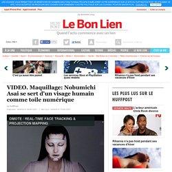 VIDEO. Maquillage: Nobumichi Asai se sert d'un visage humain comme toile numérique