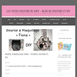 Bourse à Maquillage Fiona - Tutoriel Couture et DIY ⋆ Les Tutos Couture de Viny - Blog de Couture et DIY
