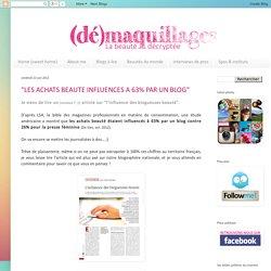 """(dé)maquillages ✩ blog beauté: """"LES ACHATS BEAUTE INFLUENCES A 63% PAR UN BLOG"""""""